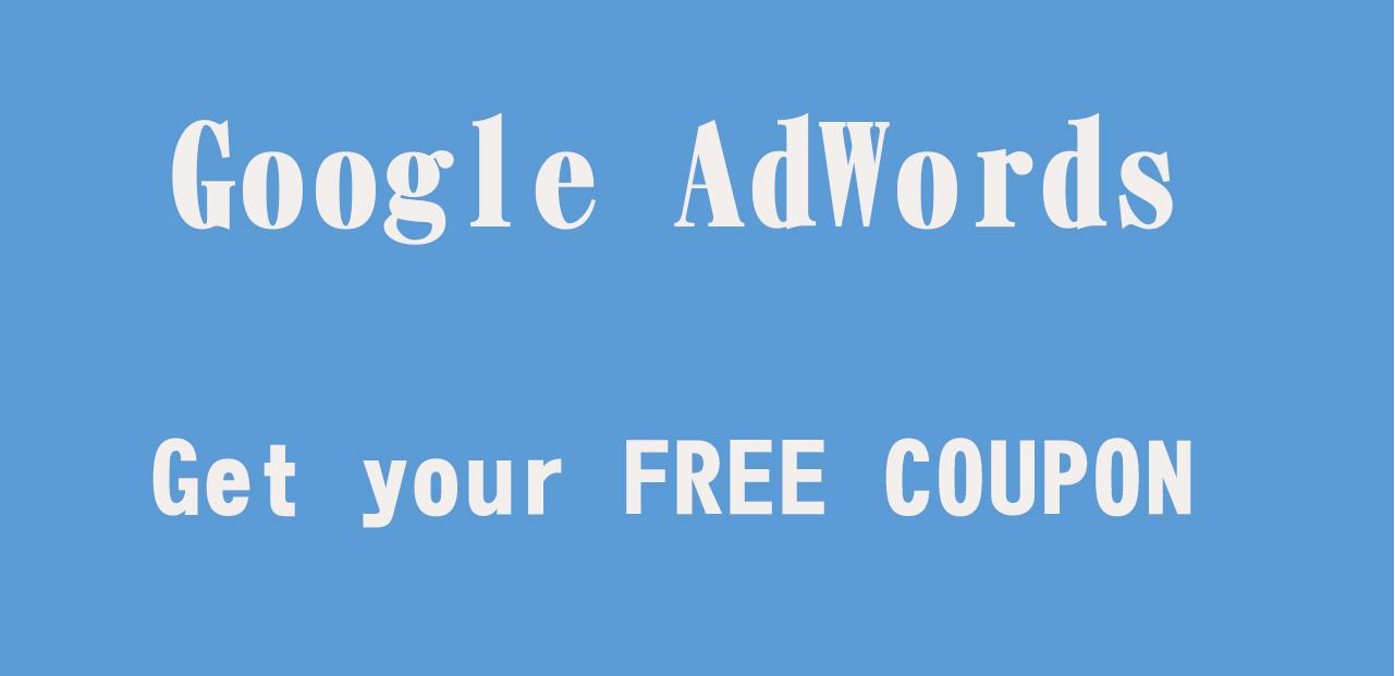 Quảng Cáo Google Adwords Miễn Phí – Cách Đăng Quảng Cáo Google Adwords Miễn Phí